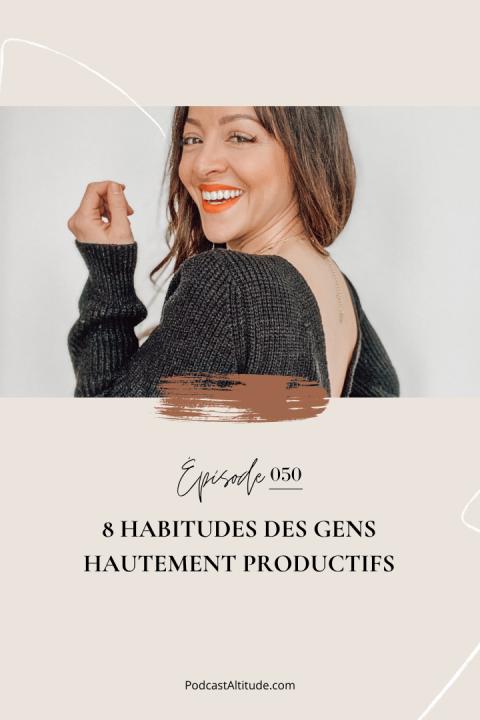 8 habitudes des gens hautement productifs