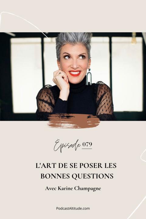 L'art de se poser les bonnes questions avec Karine Champagne