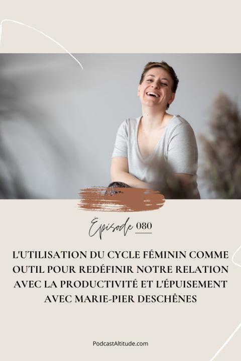 L'utilisation du cycle féminin comme outil pour redéfinir notre relation avec la productivité et l'épuisement avec Marie-Pier Deschênes